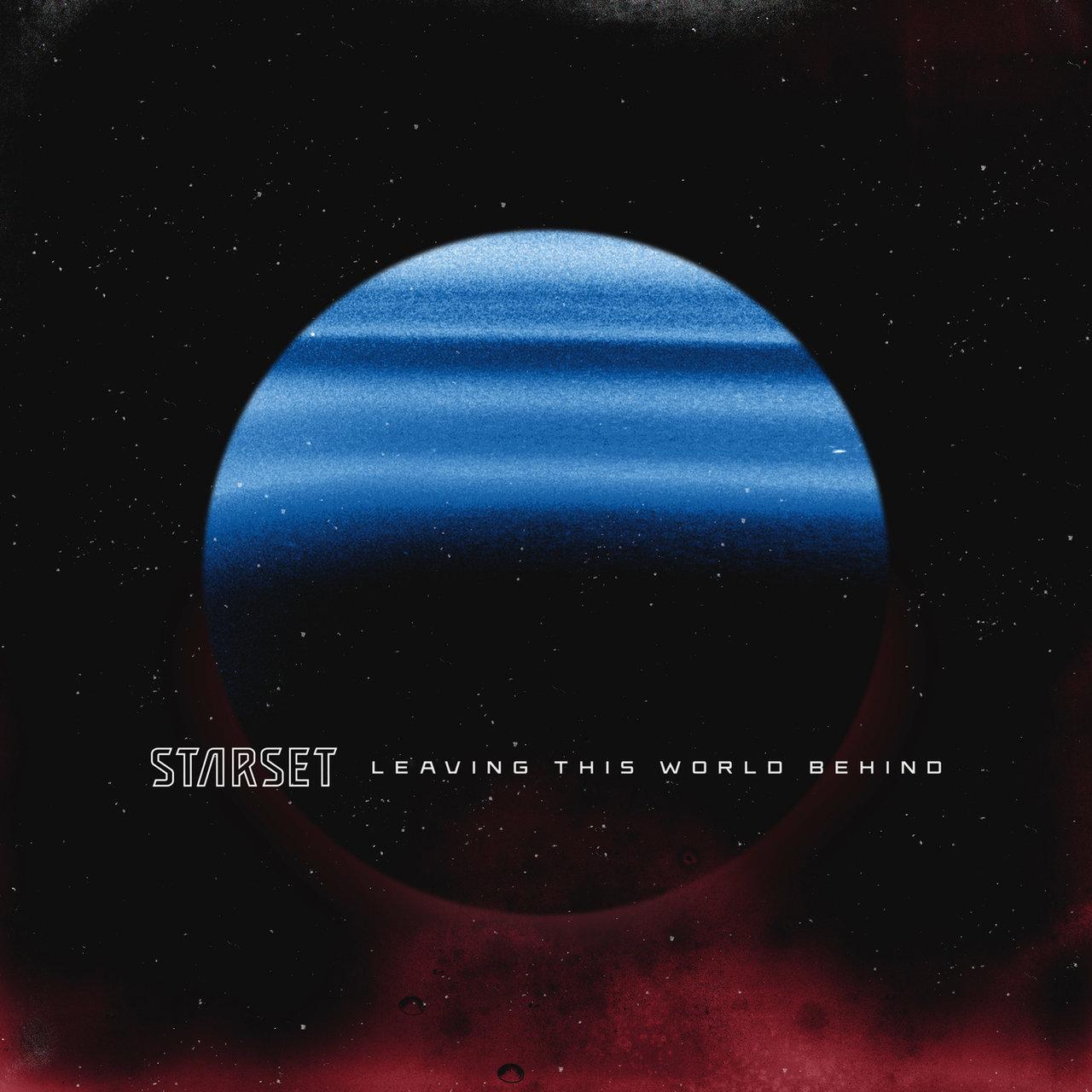 STARSET - LEAVING THIS WORLD BEHIND [single] (2021)