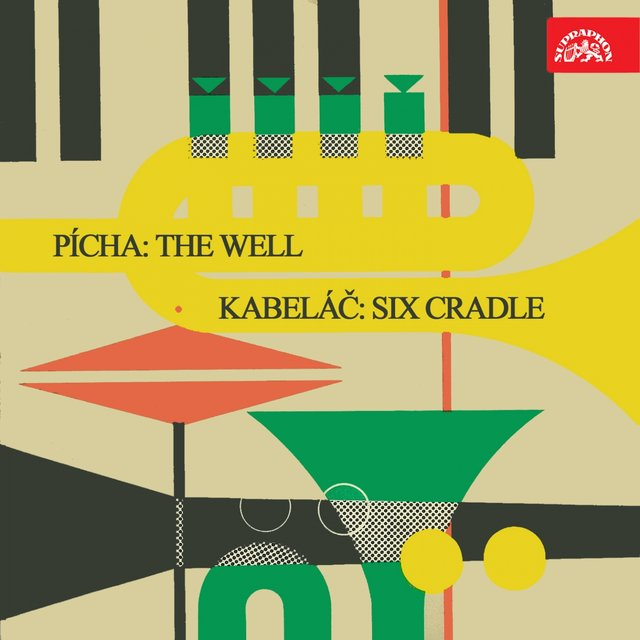 Pícha: The Well - Kabeláč: Six Cradle