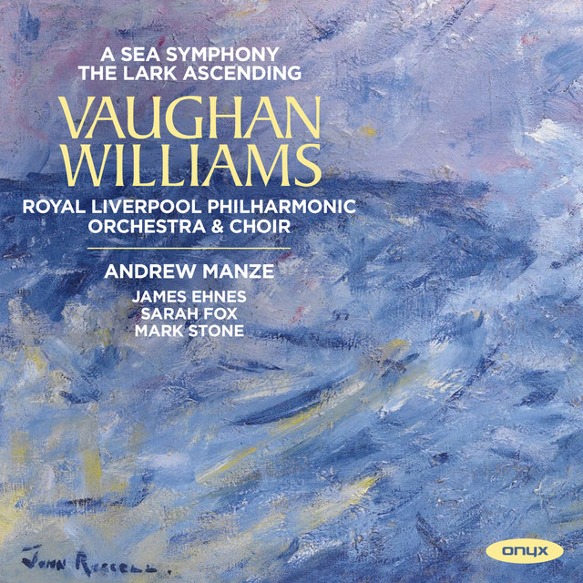 Vaughan Williams: Lark Ascending, A Sea Symphony (Symphony No1)