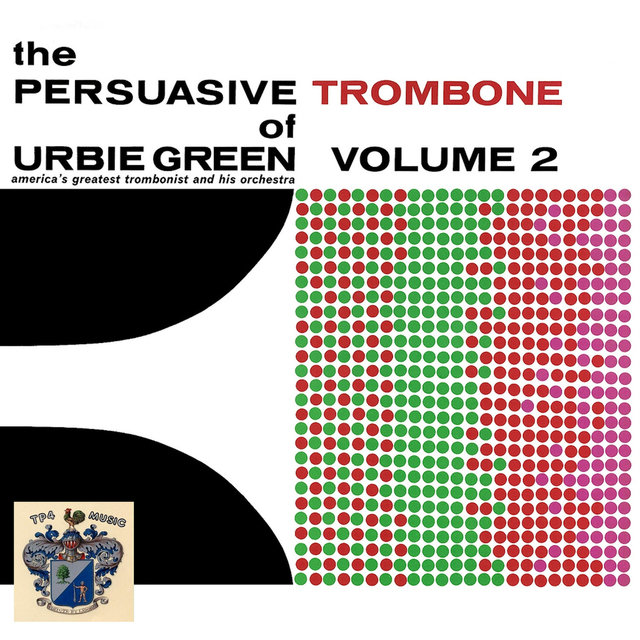 The Persuasive Trombone of Urbie Green Vol. 2