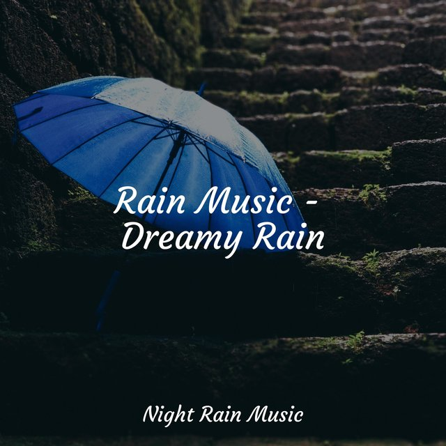 Rain Music - Dreamy Rain