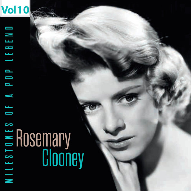 Milestones of a Pop Legend - Rosemary Clooney, Vol. 10