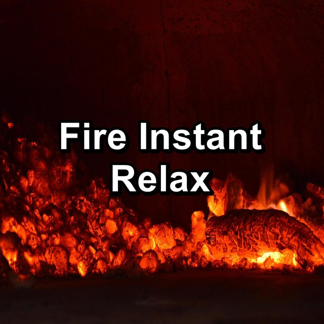 Fire Instant Relax