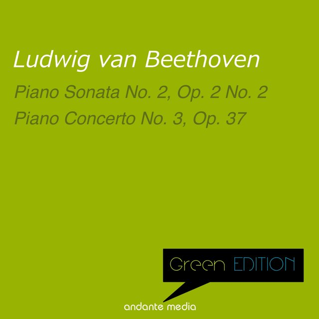 Green Edition - Beethoven: Piano Sonata No. 2, Op. 2 No. 2 & Piano Concerto No. 3, Op. 37