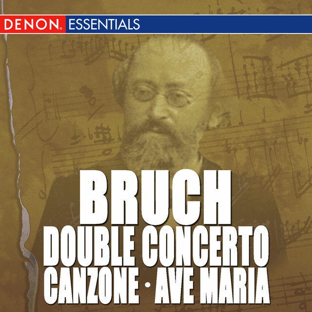 Bruch: Double Concerto, Op. 88 - Canzone for Cello & Orchestra, Op. 55 - Ave Maria, Op. 61