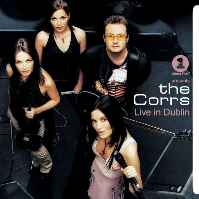 VH1 Presents The Corrs Live In Dublin