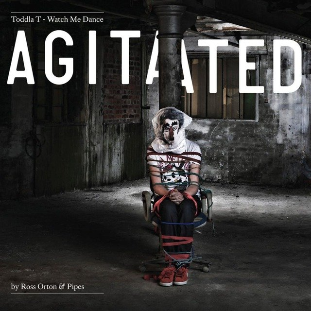 Watch Me Dance: Agitated by Ross Orton & Pipes