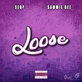 Loose (feat. Sammie Gee)