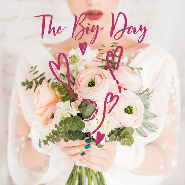 The Big Day - Romantic Piano Music for Future Spouses