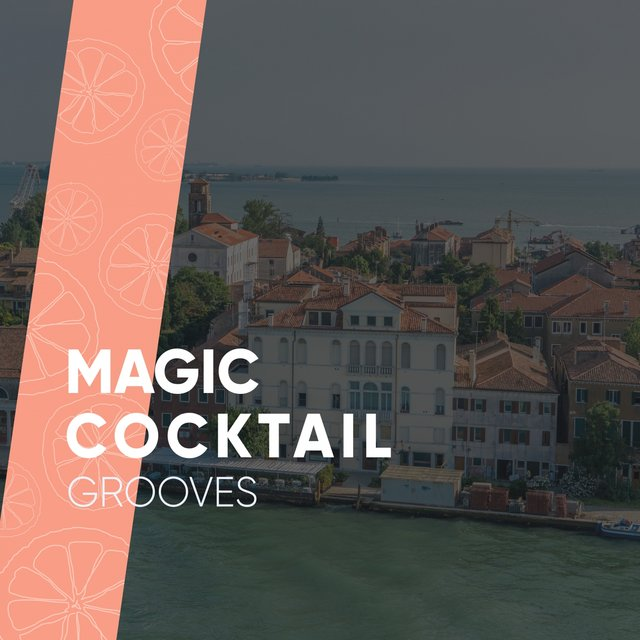 2020 Magic Cocktail Grooves