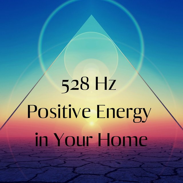 528 Hz Positive Energy in Your Home: Heal Old Negative Energy From Your House
