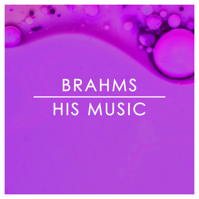 Brahms: His Music