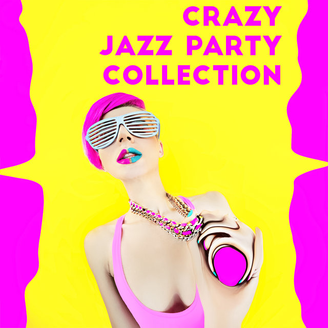 Crazy Jazz Party Collection – Relaxing Instrumental Melodies, Cocktails and Dances, Swing, Old School Vibes
