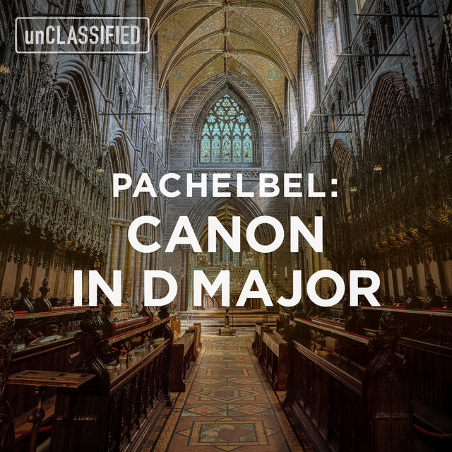 Pachelbel: Canon & Gigue in D Major, P. 37