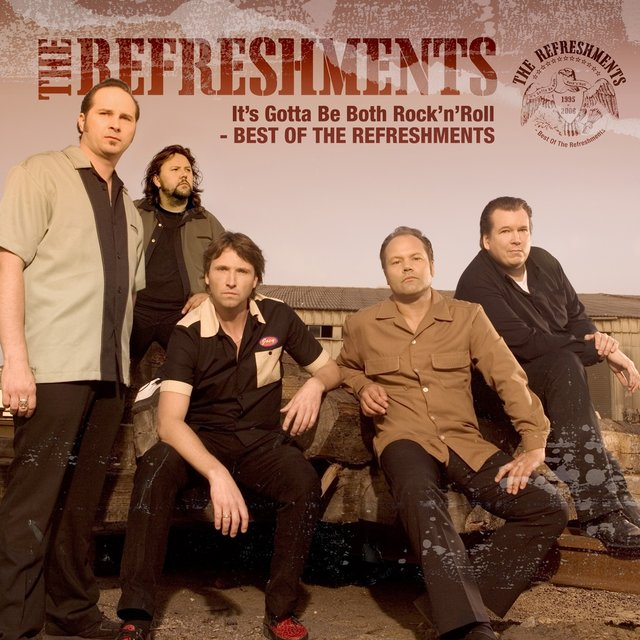 It's Gotta Be Both Rock'n'roll – Best of the Refreshments