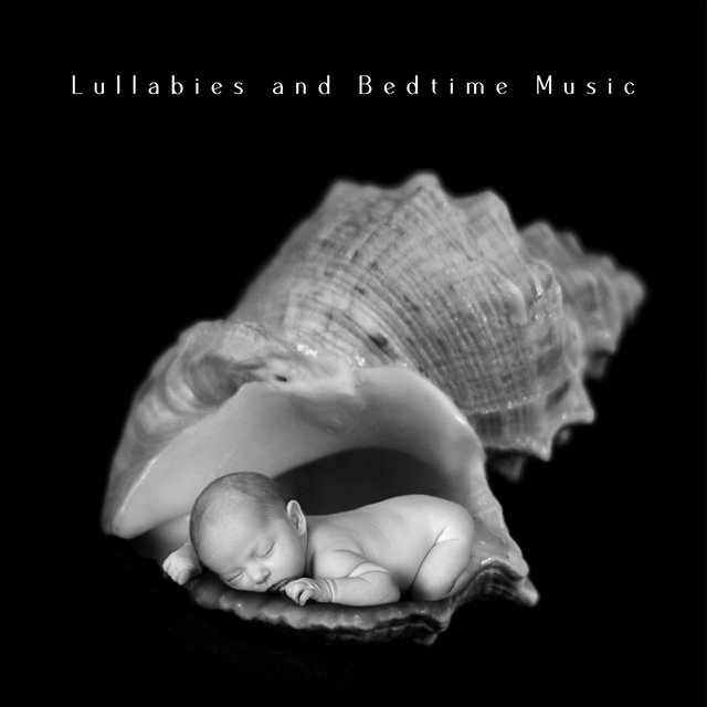 Lullabies and Bedtime Music: Calming Music To Put Baby To Sleep
