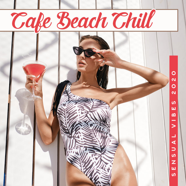 Cafe Beach Chill Sensual Vibes 2020