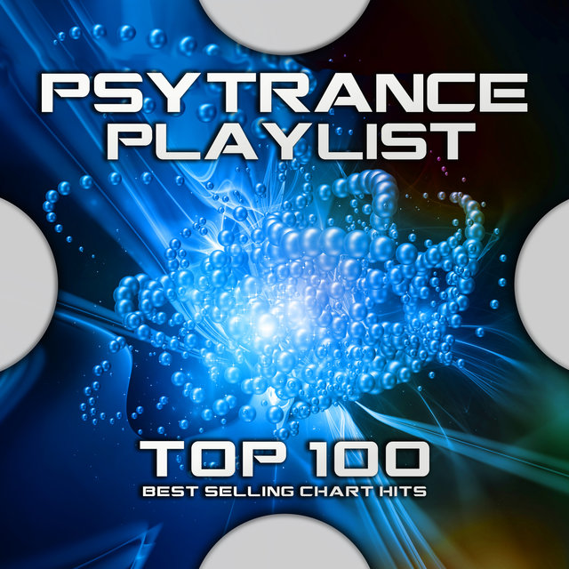 Psytrance Playlist Top 100 Best Selling Chart Hits
