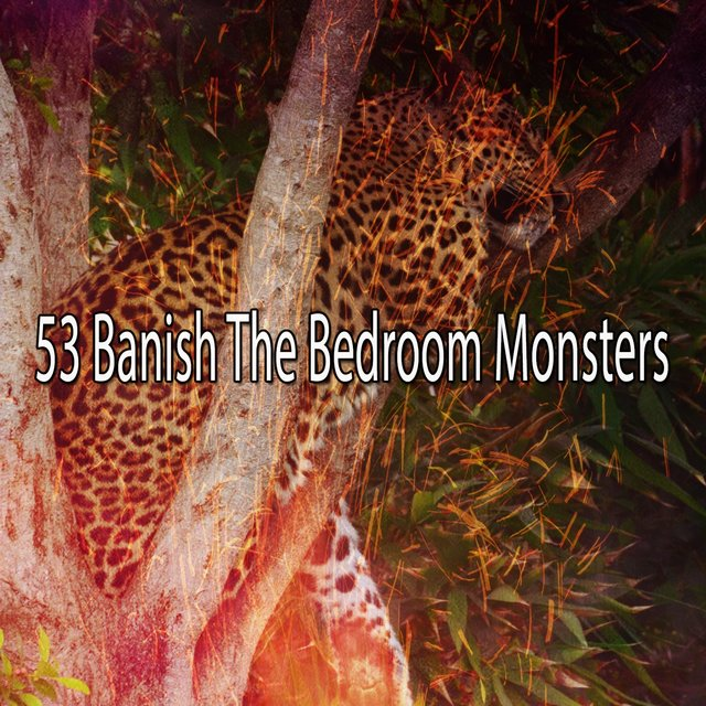 53 Banish the Bedroom Monsters