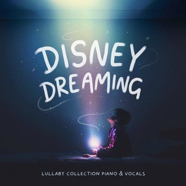Disney Dreaming (Lullaby Collection Piano and Vocals)