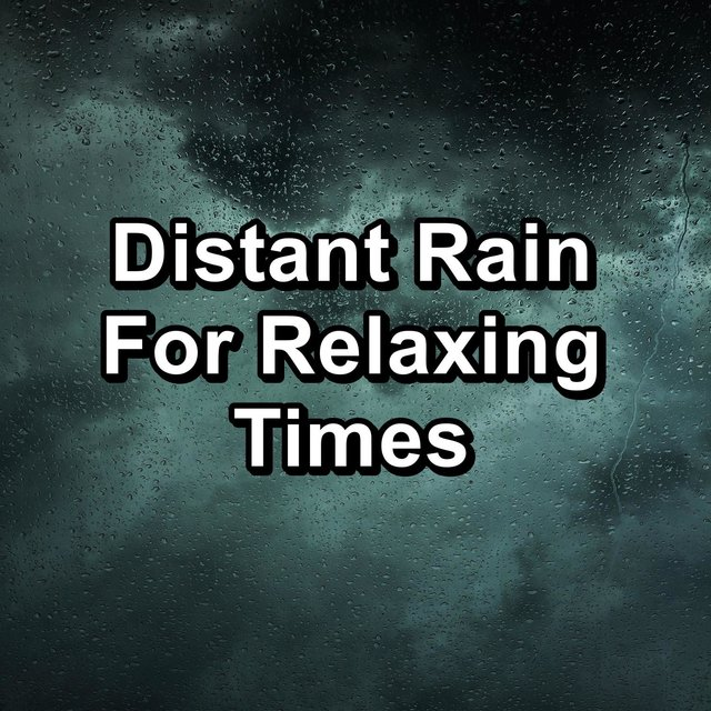 Distant Rain For Relaxing Times