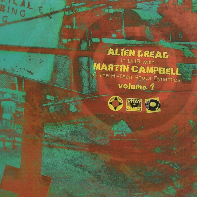 Alien Dread in Dub with Martin Campbell & The Hi-Tech Roots Dynamics Vol. 1