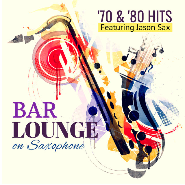 Bar Lounge '70 & '80 Hits on Saxophone