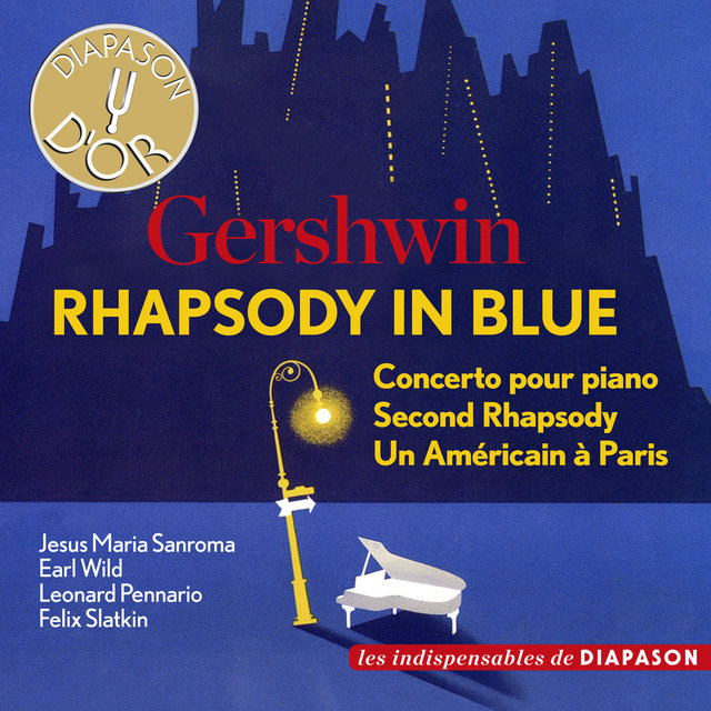 Gershwin: Rhapsody in Blue (Les indispensables de Diapason)