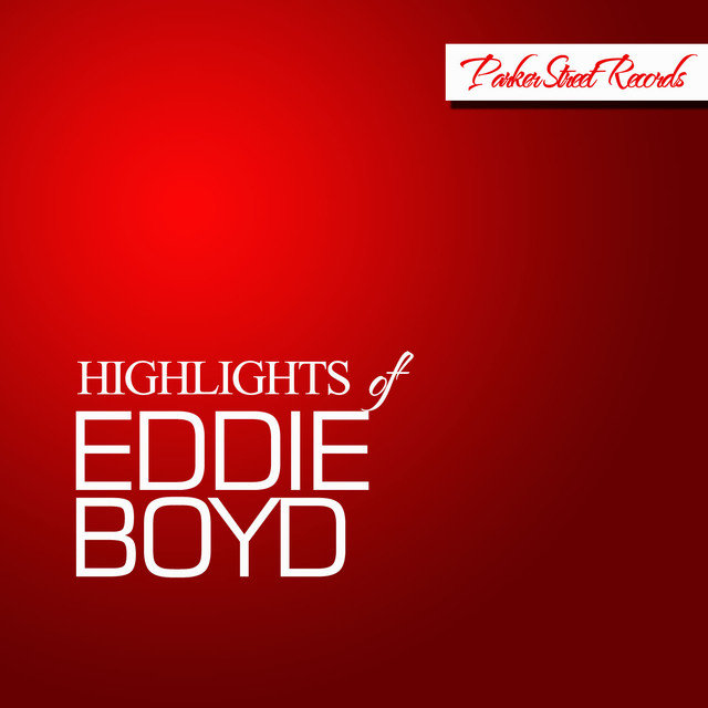 Highlights of Eddie Boyd