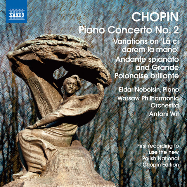 Chopin: Piano Concerto No. 2 - Variations on La ci darem - Andante spianato and Grande polonaise brillante