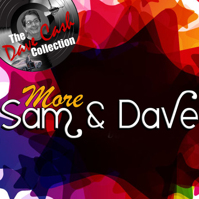 More Sam & Dave - [The Dave Cash Collection]