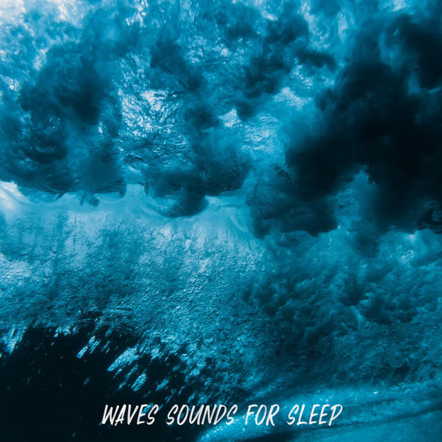 Waves Sounds for Sleep