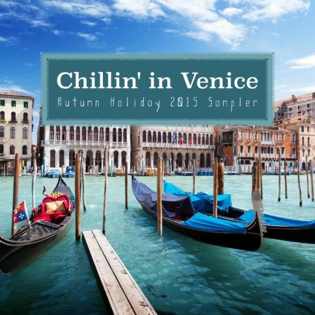 Chillin' in Venice - Autumn Holiday 2015 Sampler