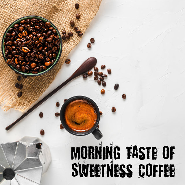 Morning Taste of Sweetness Coffee