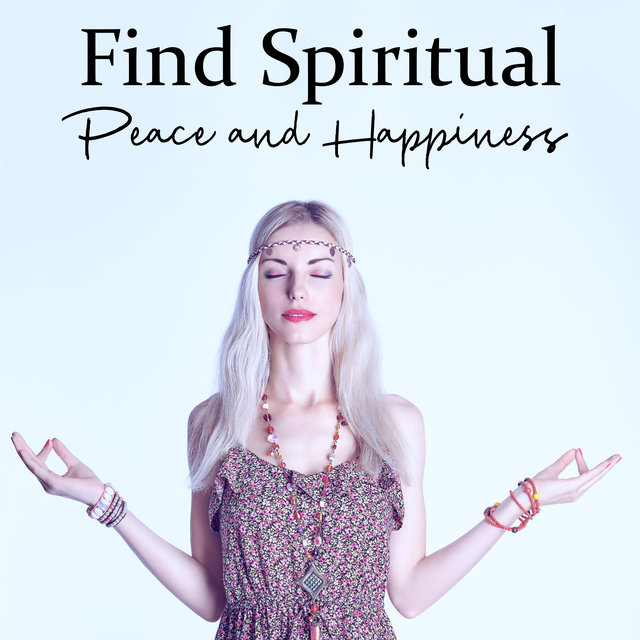 Find Spiritual Peace and Happiness - 15 Unique Melodies for Deep Meditation, Awaken Your Energy, Ambient Healing Therapy, Happy Heart, Divine Bliss