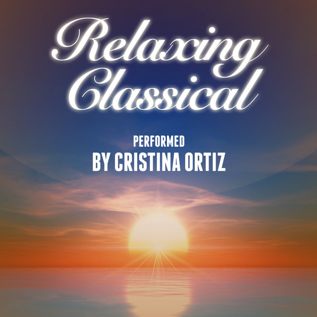 Relaxing Classical Performed by Cristina Ortiz