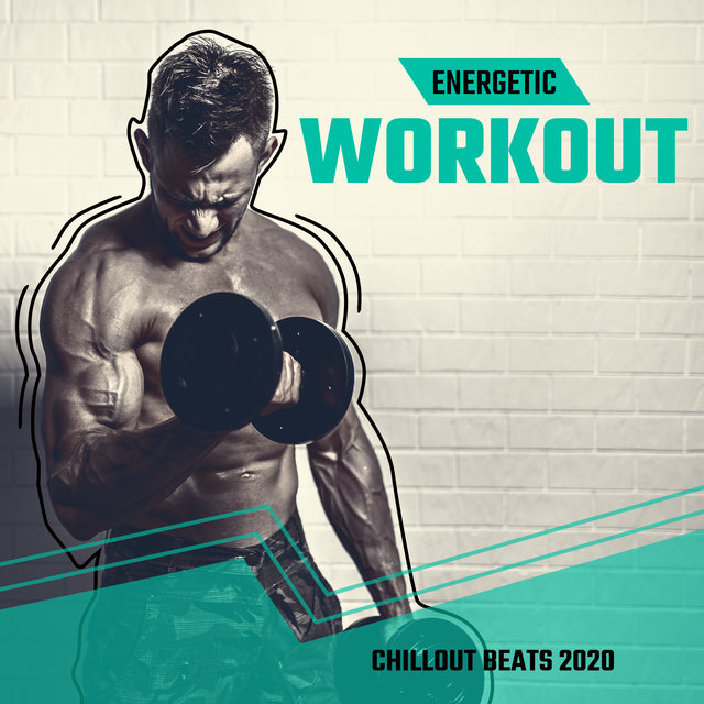 Energetic Workout Chillout Beats 2020