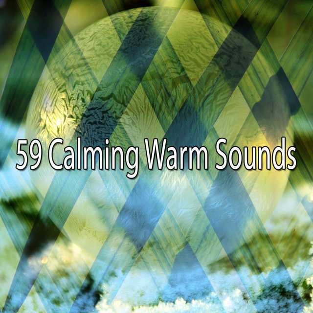 59 Calming Warm Sounds
