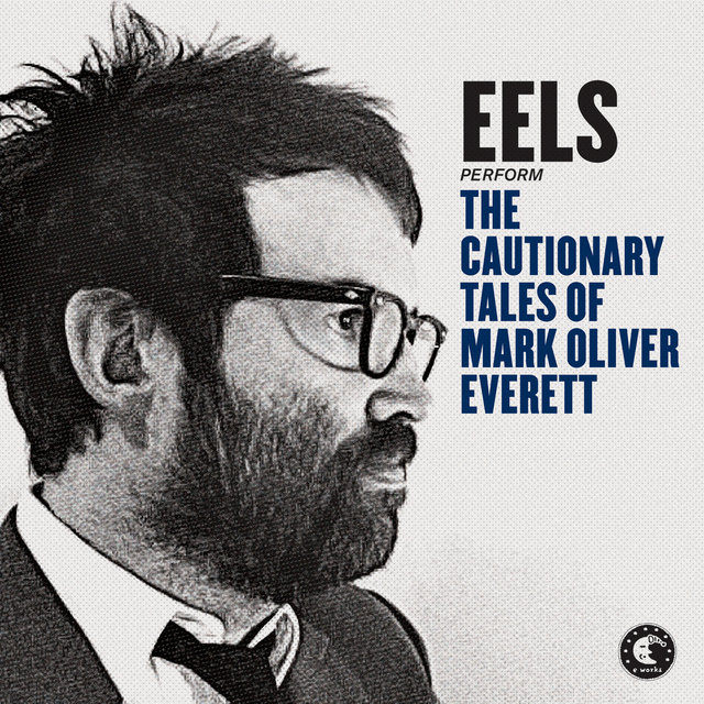 The Cautionary Tales Of Mark Oliver Everett (Bascombe Radio Mix)