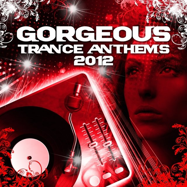 Gorgeous Trance Anthems 2012