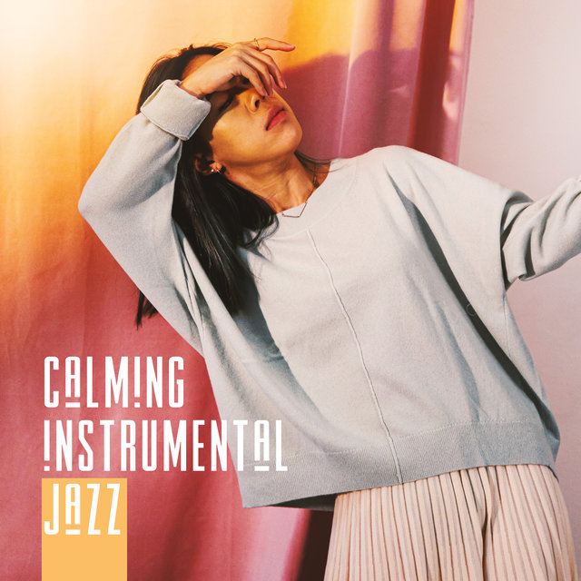 Calming Instrumental Jazz – Keep Calm & Listen to these 15 Relaxing Tracks