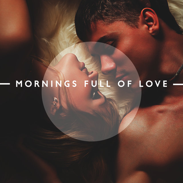Mornings Full of Love – Romantic and Positive Jazz Melodies for Lazy Weekend Days Together