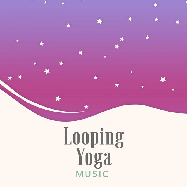 Looping Yoga Music