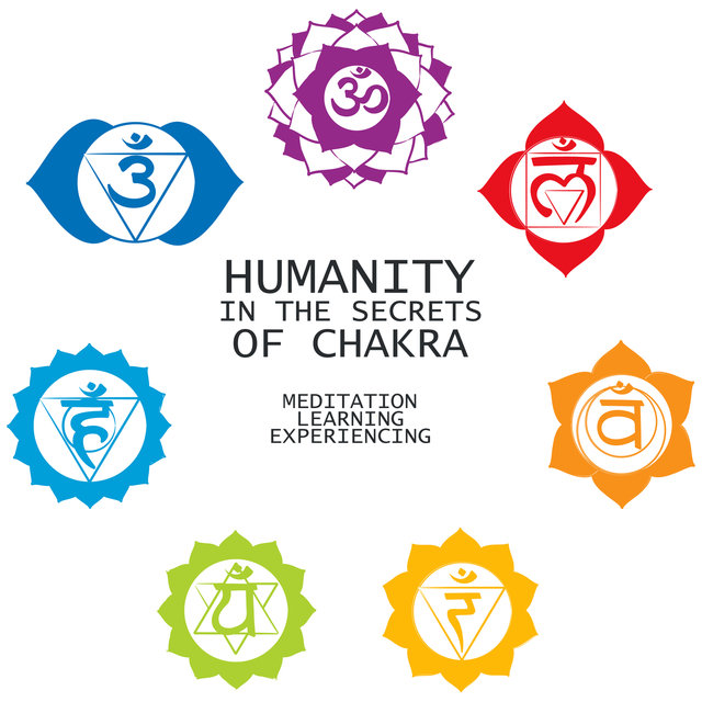Humanity in the Secrets of Chakra: Meditation, Learning, Experiencing