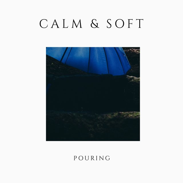 # 1 Album: Calm & Soft Pouring