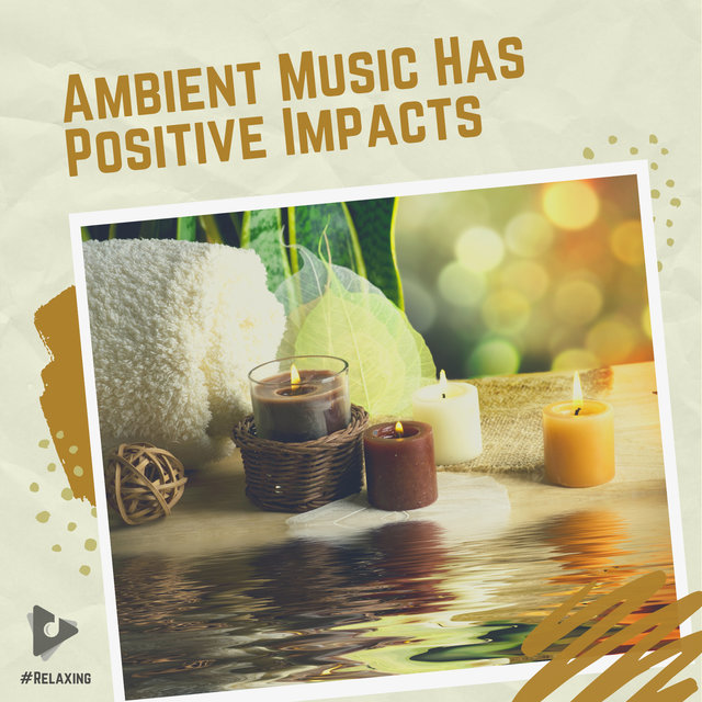 Ambient Music Has Positive Impacts