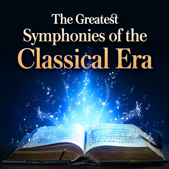 The Greatest Symphonies of the Classical Era