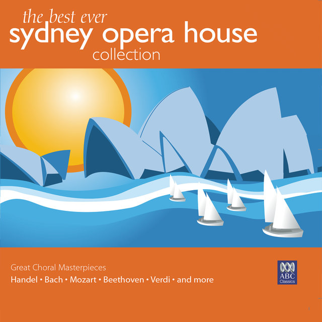 The Best Ever Sydney Opera House Collection Vol. 3 – Great Choral Masterpieces