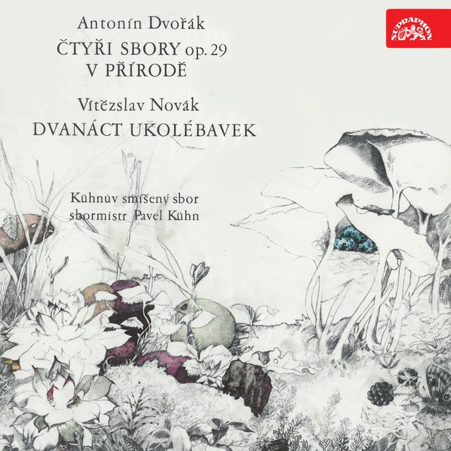 Dvořák: Four Choruses, Op. 29, In Nature´s Realm, Op. 63, Novák: Twelve Lullabies