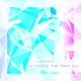 U Make Me Feel So (Now Ibiza 2014 Extended Remix)